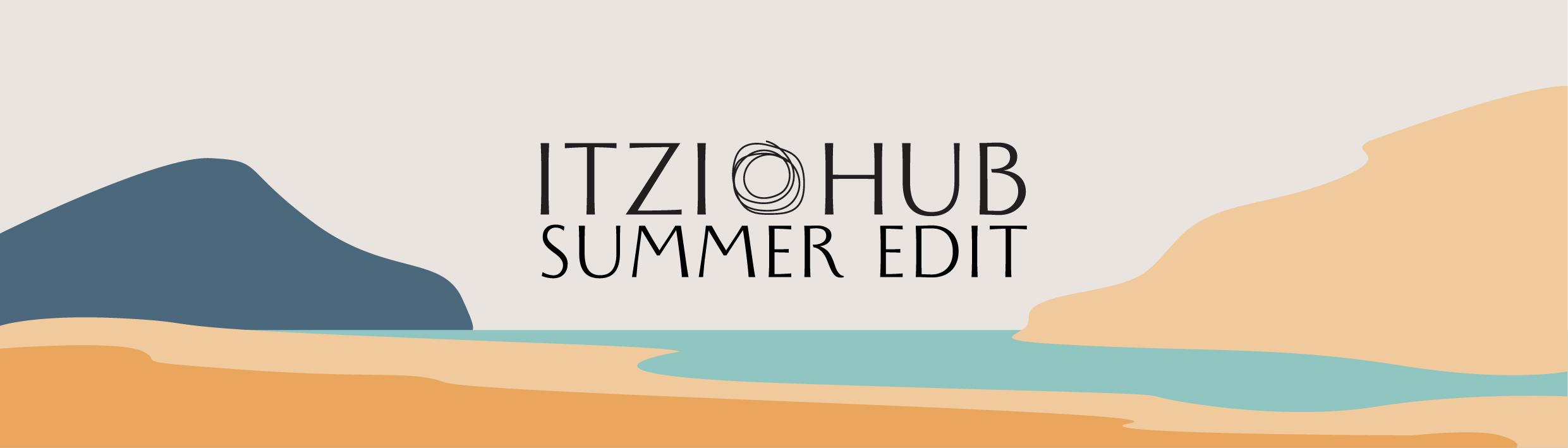 itzi hub summer edit news itzi hub il luogo sicuro per i tuoi regali